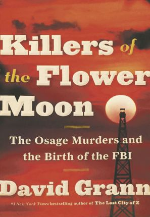 Cover of Killers of the Flower Moon the Osage Murders and the Birth of the FBI